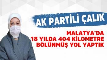 Malatya'da 18 yılda 404 kilometre bölünmüş yol yaptık
