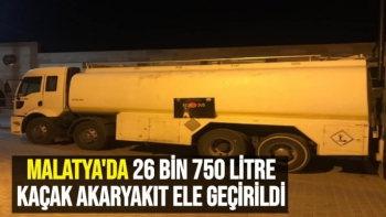 Malatya´da 26 bin 750 litre kaçak motorin ele geçirildi