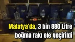 Malatya'da, 3 bin 880 Litre boğma rakı ele geçirildi