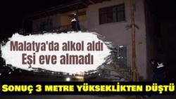 Malatya'da 3 metre yükseklikten düşen alkollü şahıs yaralandı