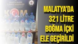 Malatya´da 321 litre boğma içki ele geçirildi