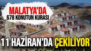 Malatya'da 678 konutun kurası 11 Haziran'da çekiliyor