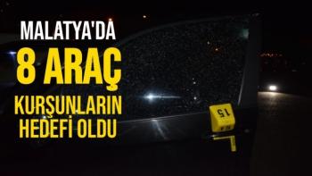 Malatya'da 8 araç kurşunların hedefi oldu