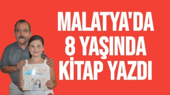 Malatya'da 8 yaşında kitap yazdı