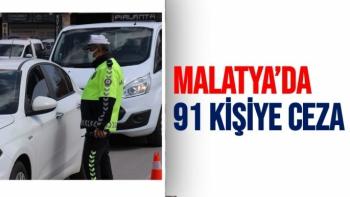 Malatya'da 91 kişiye ceza