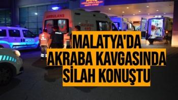 Malatya'da Akraba kavgasında silah konuştu