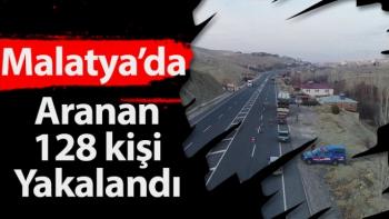 Malatya'da Aranan 128 kişi yakalandı