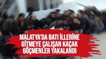 Malatya'da Batı illerine gitmeye çalışan kaçak göçmenler yakaland