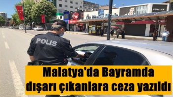 Malatya'da Bayramda dışarı çıkanlara ceza yazıldı