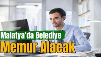 Malatya'da Belediye Memur Alacak