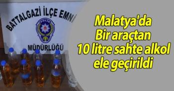 Malatya'da Bir araçtan 10 litre sahte alkol ele geçirildi