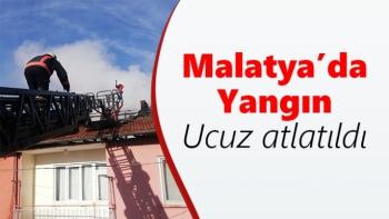 Malatya'da Çatı yangını ucuz atlatıldı