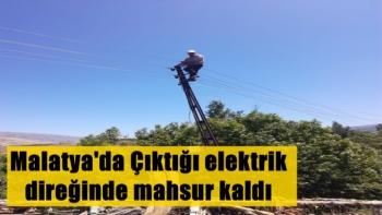 Malatya'da Çıktığı elektrik direğinde mahsur kalan şahsı itfaiye kurtardı