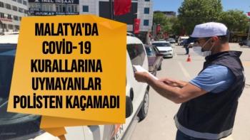 Malatya'da Covid-19 kurallarına uymayanlar polisten kaçamadı