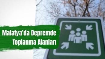 Malatya'da Depremde Toplanma Alanları