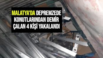 Malatya'da Depremzede konutlarından demir çalan 4 kişi yakalandı