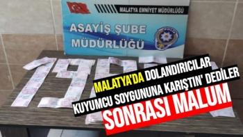 Malatya'da dolandırıcılar Kuyumcu soygununa karıştın' dediler
