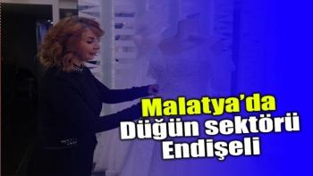 Malatya'da Düğün Sektörü Endişeli