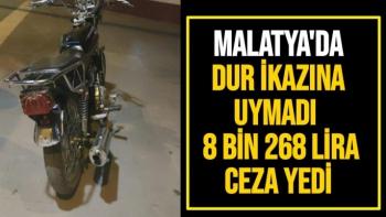 Malatya'da Dur' ikazına uymadı   8 bin 268 lira ceza yedi