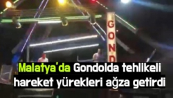 Malatya'da Gondolda tehlikeli hareket yürekleri ağza getirdi