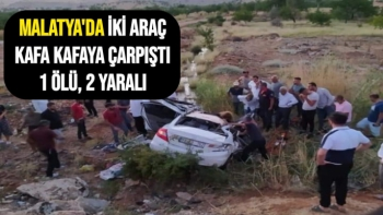 Malatya´da iki araç kafa kafaya çarpıştı: 1 ölü, 2 yaralı