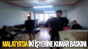 Malatya'da İki işyerine kumar baskını
