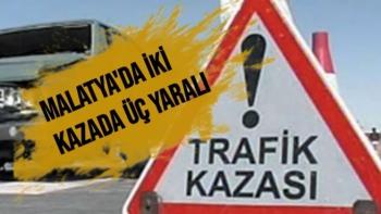 Malatya'da İki kazada üç yaralı
