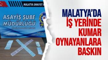 Malatya'da İş yerinde kumar oynayanlara baskın