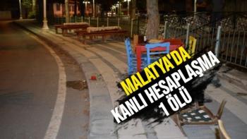 Malatya'da Kanlı Hesaplaşma 1 Ölü