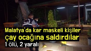 Malatya'da kar maskeli kişiler çay ocağına saldırdılar