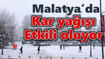Malatya´da kar yağışı etkili oluyor