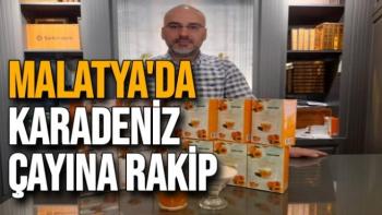 Malatya'da Karadeniz çayına rakip