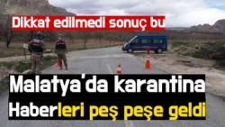 Malatya'da karantina haberleri peş peşe geldi