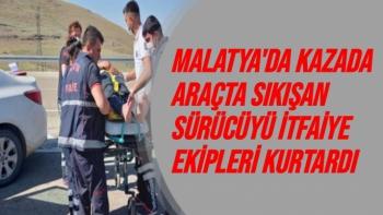 Malatya'da Kazada araçta sıkışan sürücüyü itfaiye ekipleri kurtardı