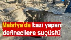 Malatya'da kazı yapan definecilere suçüstü