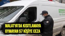 Malatya´da kısıtlamaya uymayan 57 kişiye ceza