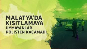 Malatya'da kısıtlamaya uymayanlar polisten kaçamadı