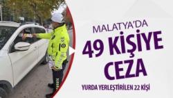 Malatya´da kısıtlamayı ihlal eden 49 kişiye ceza