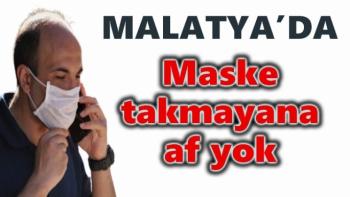 Malatya'da maske takmayana af yok
