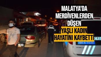 Malatya'da Merdivenlerden düşen yaşlı kadın hayatını kaybetti