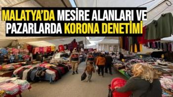 Malatya'da mesire alanları ve pazarlarda korona denetimi