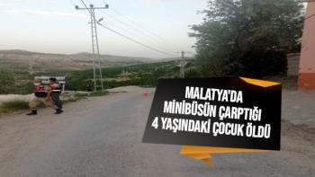 Malatya'da Minibüsün çarptığı 4 yaşındaki çocuk öldü