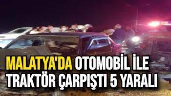 Malatya´da otomobil ile traktör çarpıştı 5 yaralı