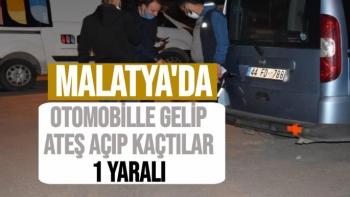 Malatya'da Otomobille gelip ateş açıp kaçtılar