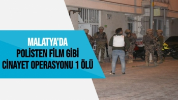 Malatya'da polisten film gibi cinayet operasyonu 1 Ölü