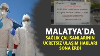 Malatya'da sağlık çalışanlarının ücretsiz ulaşım hakları sona erdi