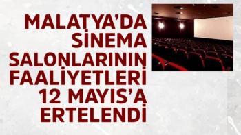 Malatya´da sinema salonlarının faaliyetleri 12 Mayıs´a ertelendi