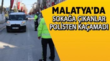 Malatya'da Sokağa çıkanlar polisten kaçamadı