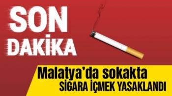 Malatya'da Sokakta sigara içmek yasaklandı