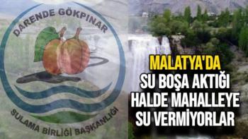 Malatya'da Su boşa aktığı halde o mahalleye su vermiyorlar